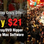 Black Friday Crazy Offer: Only $21 Get Blu-ray/DVD Ripper & Backup Mac Software
