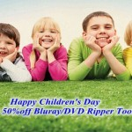 2016 Pavtube Children'd Day Promotion Up to 50% OFF Softwares