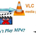 VLC will not play certain mp4 files – Solved!
